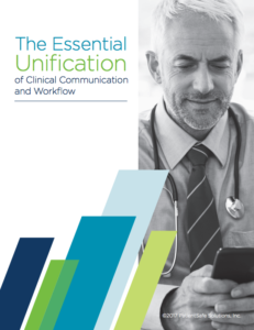 The Essential Unification of Clinical Communication and Workflow