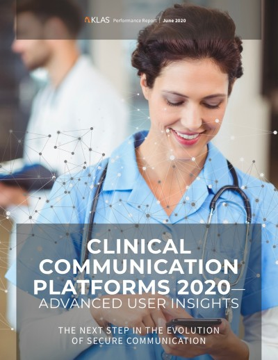 KLAS Clinical Communication Platforms 2020 - Advanced User Insights Report
